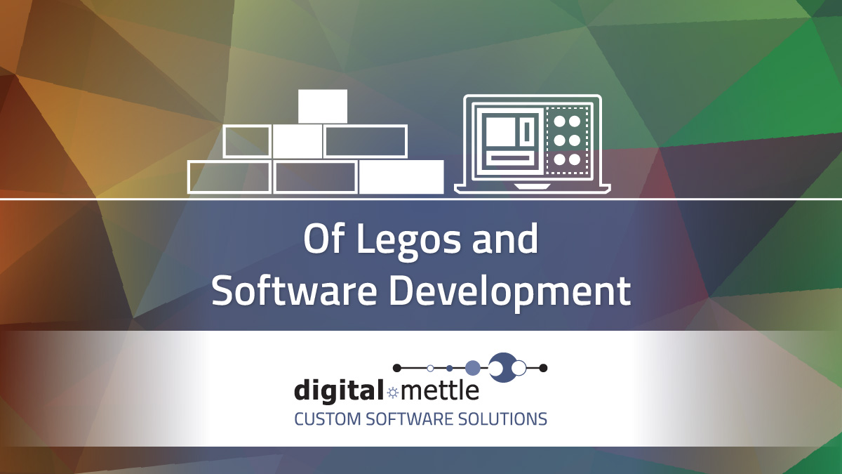 Of Legos and Software Development