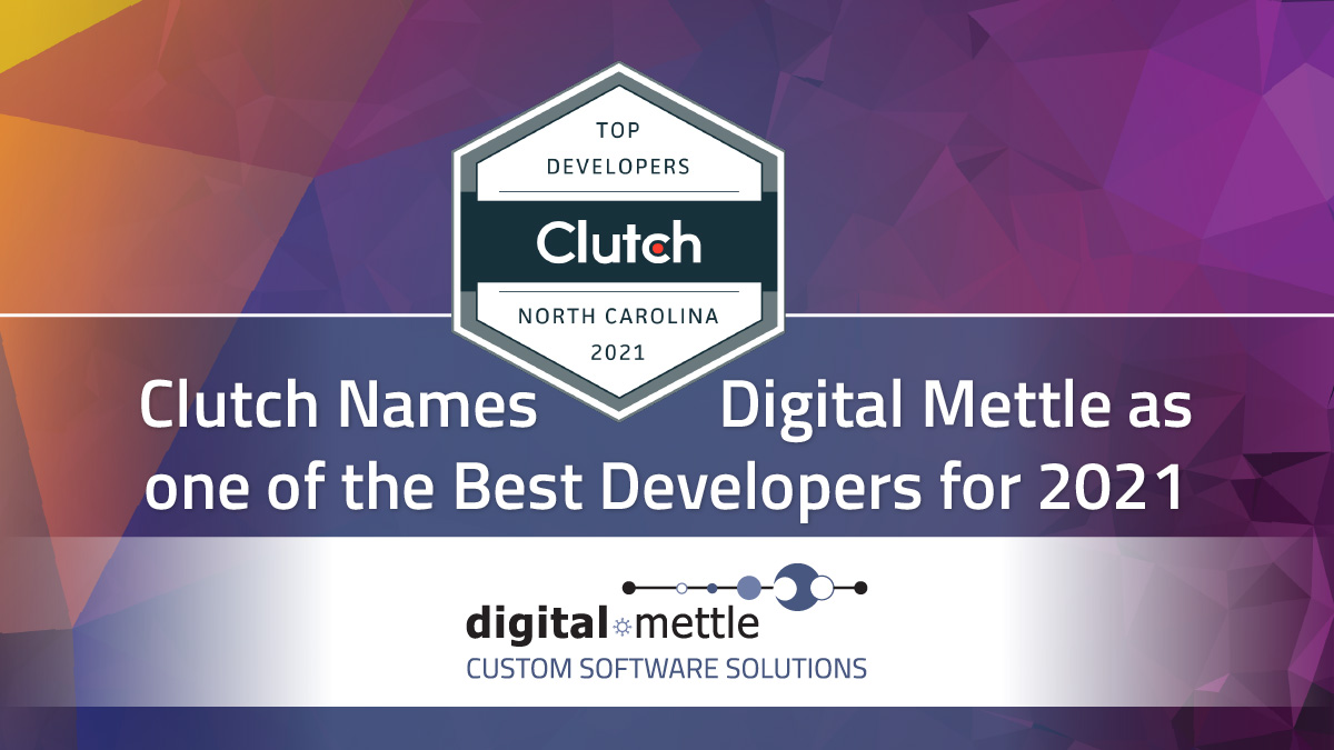 Clutch Names Digital Mettle on or the Top Developers